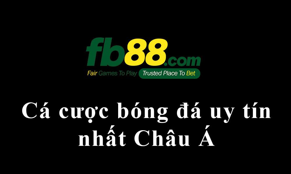FB88 Cá cược bóng đá uy tín nhất Châu Á