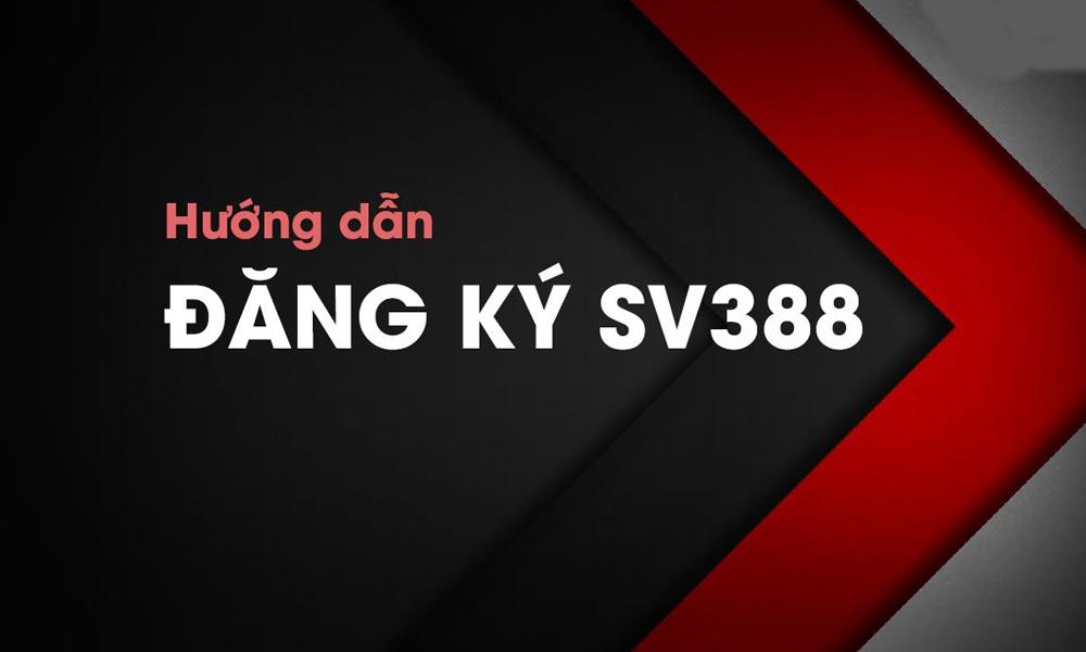 Đăng ký SV388 - Tạo tài khoản đá gà SV388