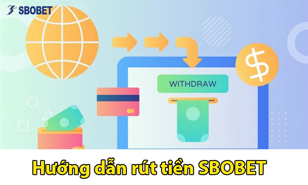 Các bước rút tiền SBOBET chi tiết nhất