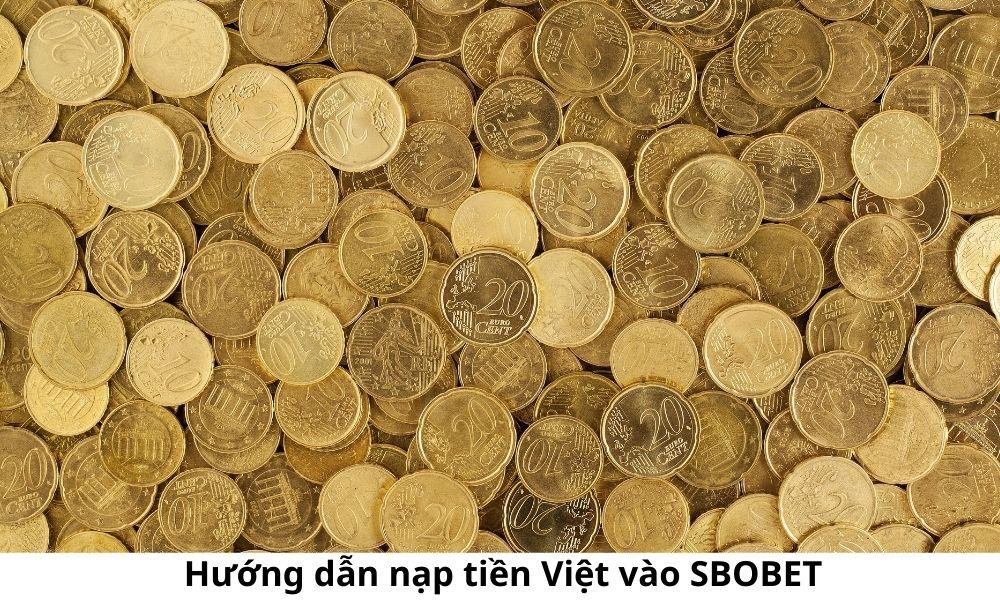 Hướng dẫn nạp tiền Việt vào SBOBET