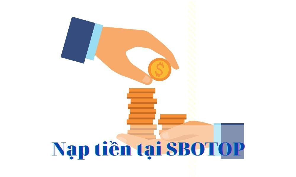 Hướng dẫn nạp tiền tại SBOTOP