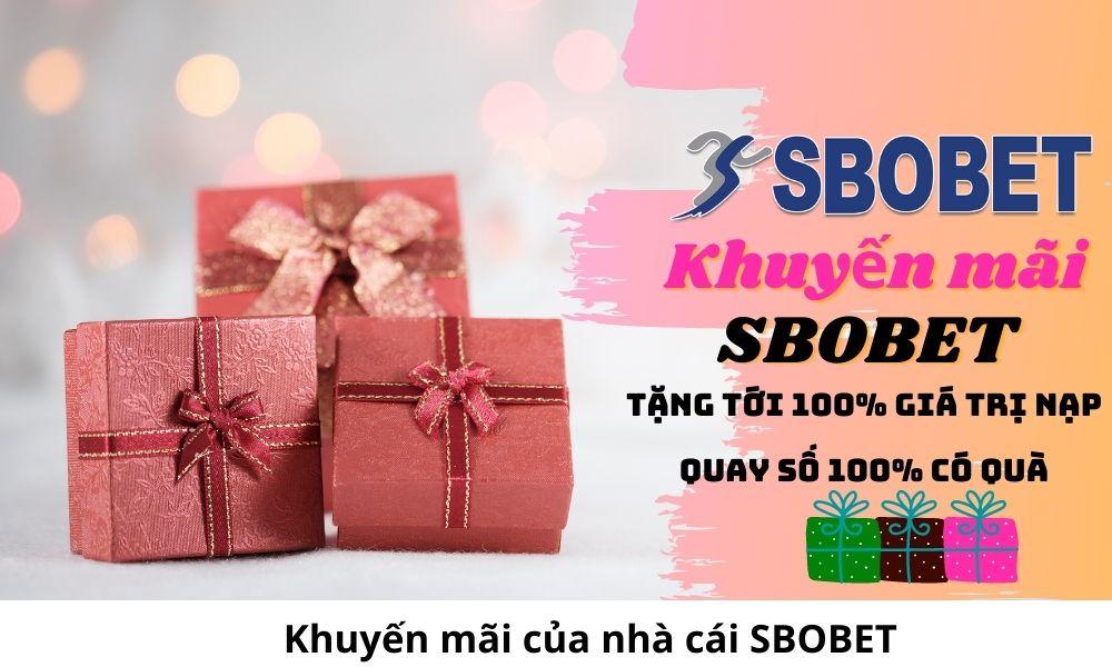 Khuyến mãi của nhà cái SBOBET