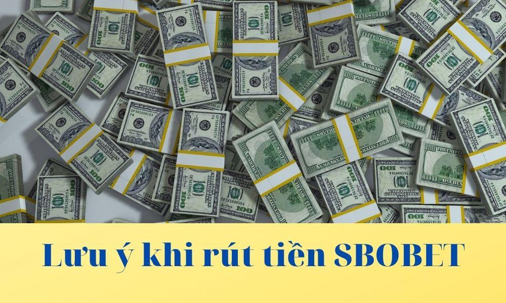 Lưu ý khi rút tiền tại SBOBET