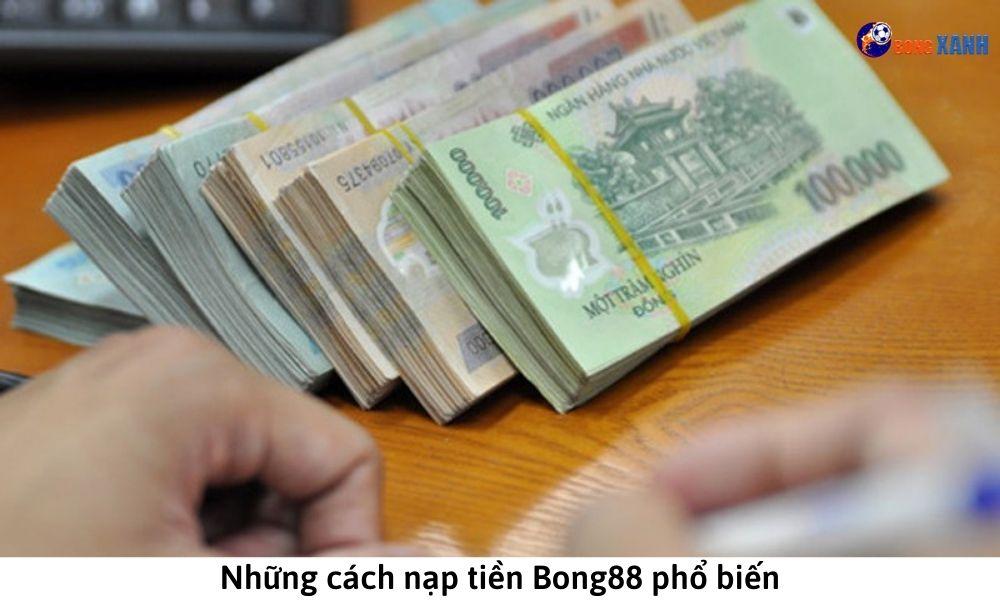Những cách nạp tiền Bong88 phổ biến