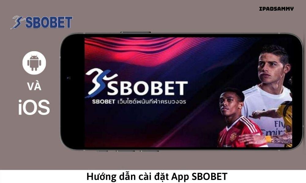 Hướng dẫn cài đặt App SBOBET