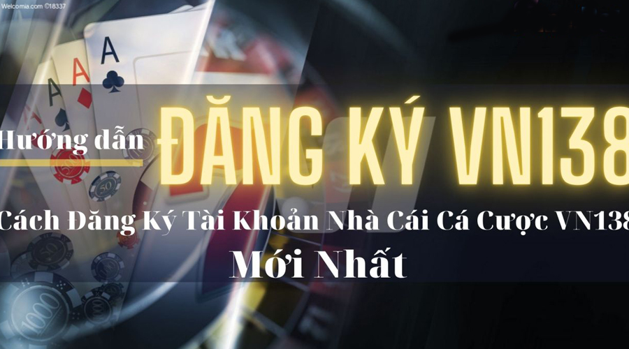 Hướng dẫn đăng ký VN138 tài khoản Casino trực tuyến