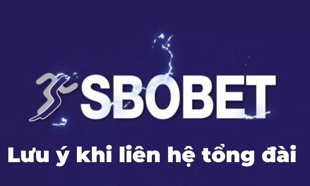 Lưu ý khi liên hệ nhà cái SBOBET